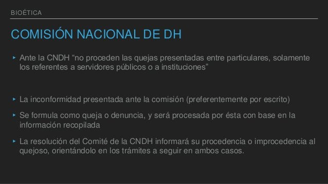 """BIOÉTICA COMISIÓN NACIONAL DE DH ▸Ante la CNDH """"no proceden las quejas presentadas entre particulares, solamente los refer..."""