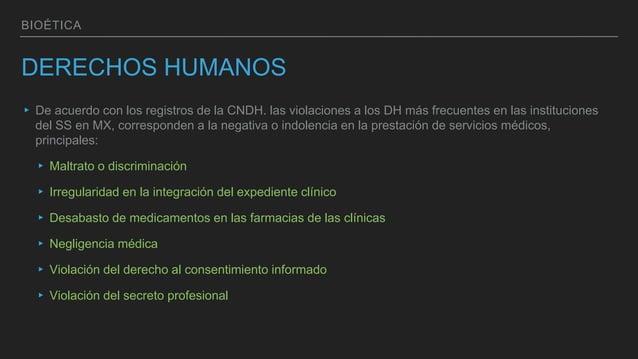 BIOÉTICA DERECHOS HUMANOS ▸ De acuerdo con los registros de la CNDH. las violaciones a los DH más frecuentes en las instit...