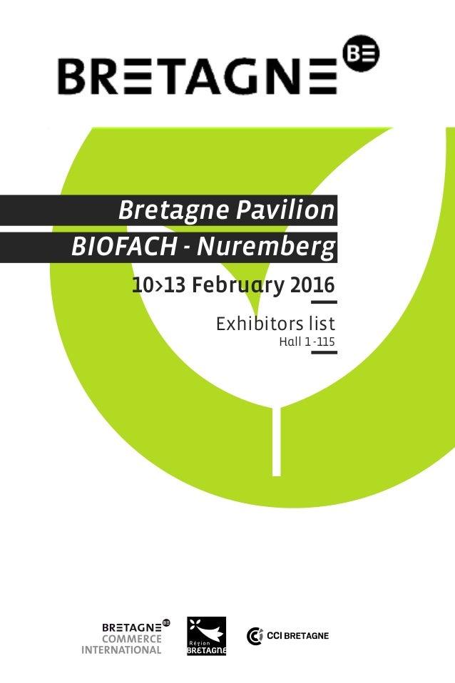 Bretagne Pavilion BIOFACH - Nuremberg 10>13 February 2016 Exhibitors list Hall 1 -115