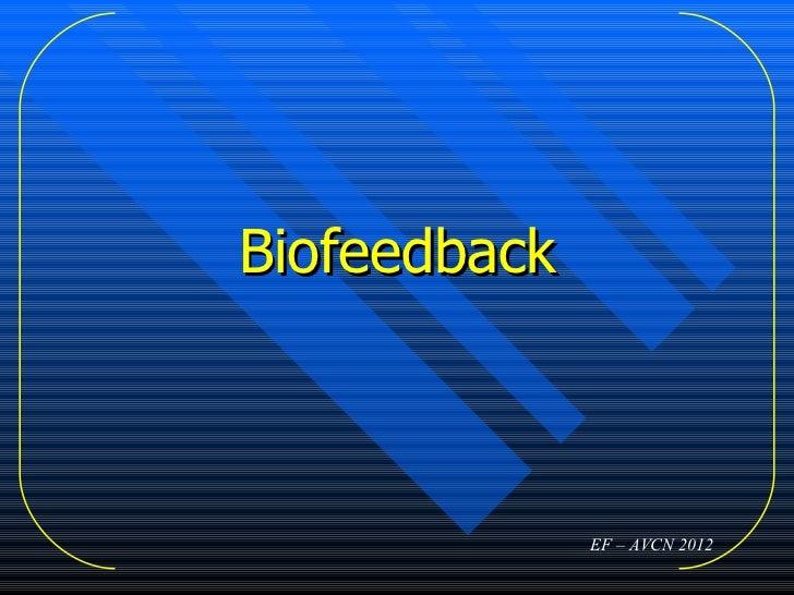 Biofeedback              EF – AVCN 2012