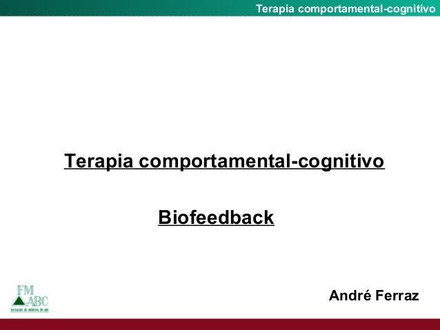 Fobia SocialTerapia comportamental-cognitivo André Ferraz Terapia comportamental-cognitivo Biofeedback