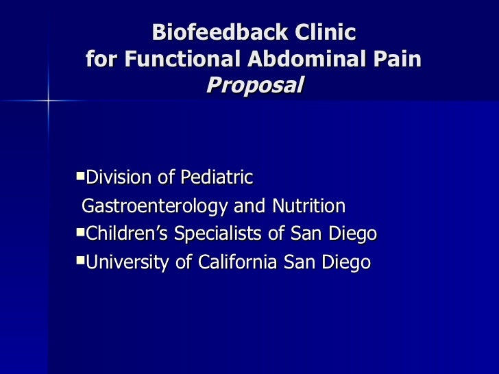 Biofeedback Clinic for Functional Abdominal Pain            ProposalDivision of Pediatric Gastroenterology and Nutrition...