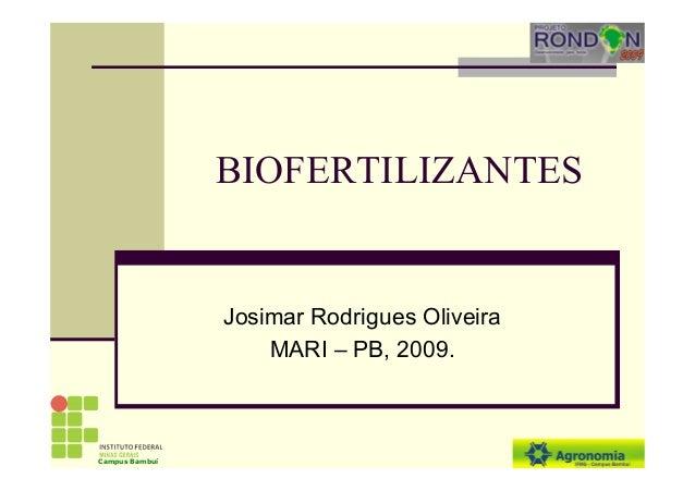 BIOFERTILIZANTESJosimar Rodrigues OliveiraMARI – PB, 2009.Campus Bambuí