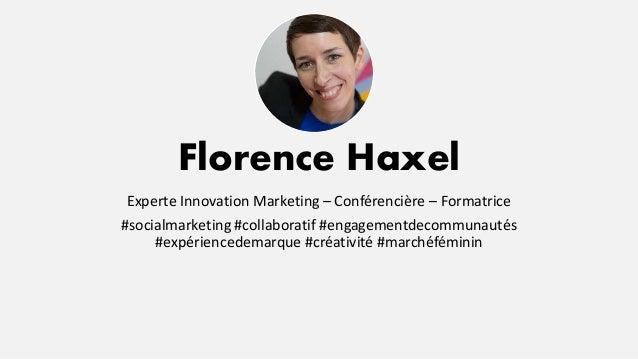 Florence Haxel Experte Innovation Marketing – Conférencière – Formatrice #socialmarketing #collaboratif #engagementdecommu...