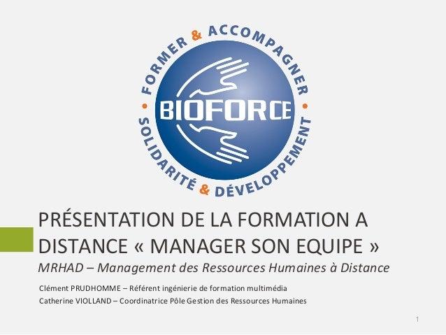 PRÉSENTATION DE LA FORMATION A DISTANCE « MANAGER SON EQUIPE » MRHAD – Management des Ressources Humaines à Distance 1 Clé...
