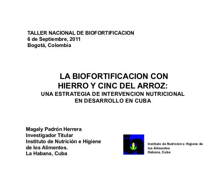 TALLER NACIONAL DE BIOFORTIFICACION6 de Septiembre, 2011Bogotá, Colombia             LA BIOFORTIFICACION CON             H...