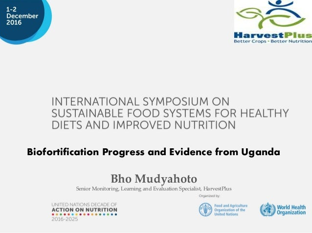 Bho Mudyahoto Senior Monitoring, Learning and Evaluation Specialist, HarvestPlus Biofortification Progress and Evidence fr...