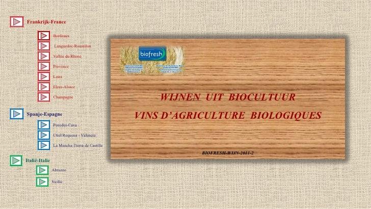La Mancha-Tierra de Castilla WIJNEN  UIT  BIOCULTUUR VINS D'AGRICULTURE  BIOLOGIQUES BIOFRESH-WIJN-2011-2 Frankrijk-France...