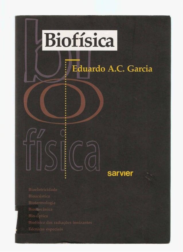 Biofísica (eduardo ac garcia)