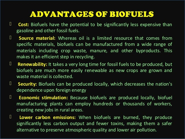 "the cost and benefits of biofuel The department of energy analyzed the full biodiesel life-cycle and found that for every unit of fossil fuel used to produce biodiesel, 32 units of energy were gained by contrast, petroleum diesel's life cycle yields only 083 units of fuel product energy economics ""biodiesel is one of our nation's most promising alternative fuel sources."