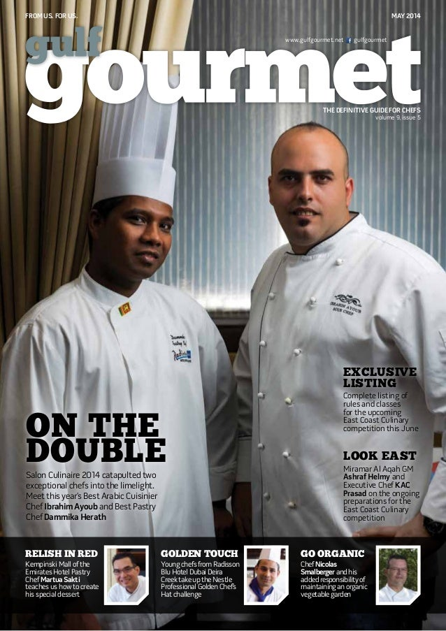FROM US. FOR US. May 2014 THE DEFINITIVE GUIDE FOR CHEFS www.gulfgourmet.net gulfgourmet volume 9, issue 5 Relish in Red K...
