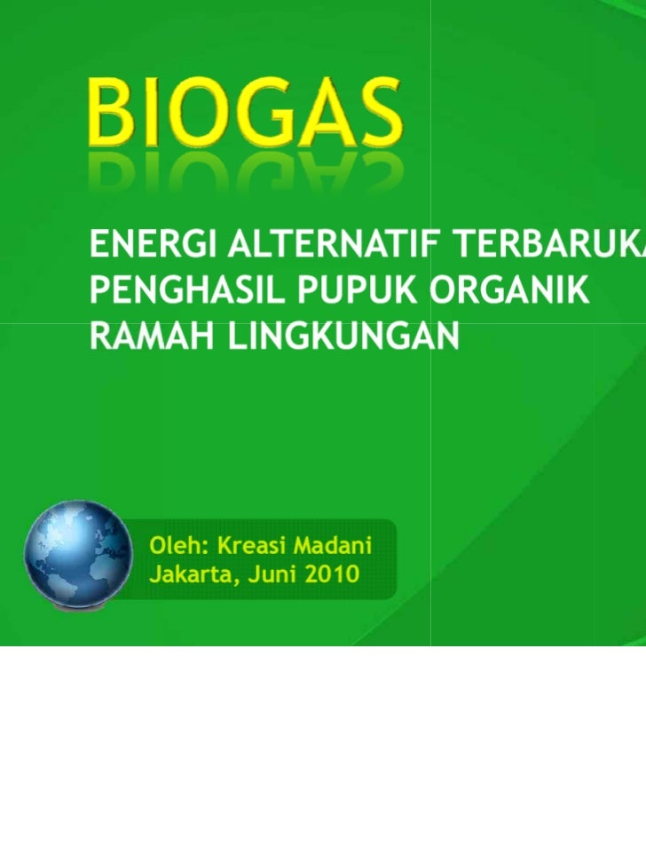 Biogas - Energi Alternatif Terbarukan