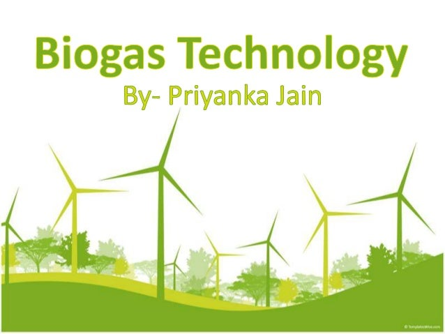Why Biogas? • Dealing with wastes has become a nightmare for various people all over the world and no doubt has brought ab...