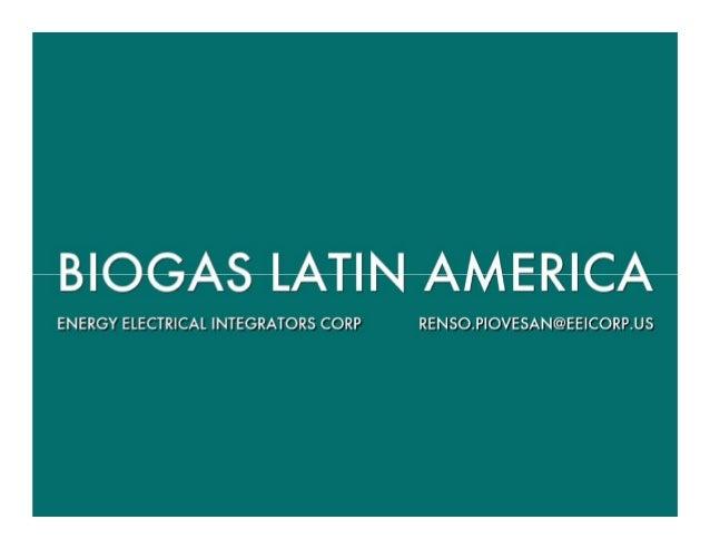 BIOGAS LATIN AMERICA  ENERGY ELECTRICAL INTEGRATORS CORP RENSO. PlOVESAN@EE| CORP. US