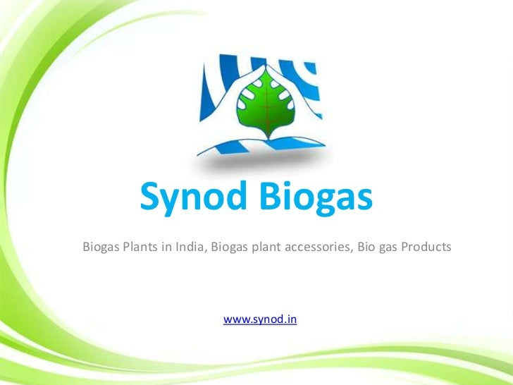 Synod BiogasBiogas Plants in India, Biogas plant accessories, Bio gas Products                         www.synod.in