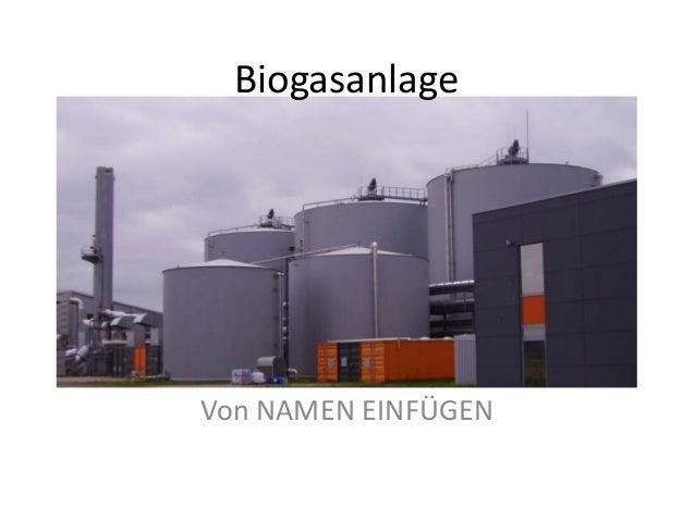 BiogasanlageVon NAMEN EINFÜGEN