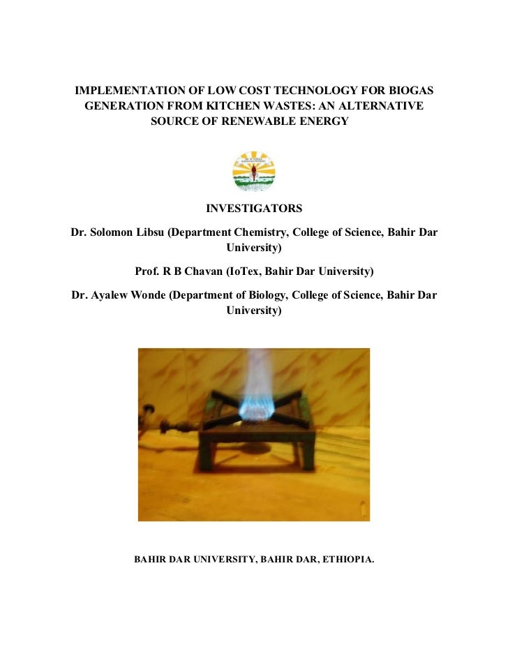 IMPLEMENTATION OF LOW COST TECHNOLOGY FOR BIOGAS  GENERATION FROM KITCHEN WASTES: AN ALTERNATIVE          SOURCE OF RENEWA...
