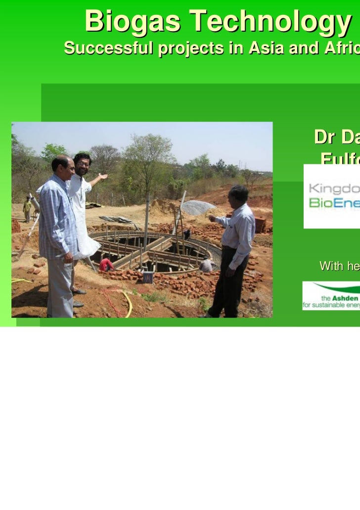 Biogas TechnologySuccessful projects in Asia and Africa                              Dr David                             ...