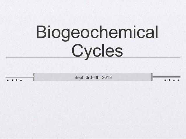 Biogeochemical Cycles Sept. 3rd-4th, 2013