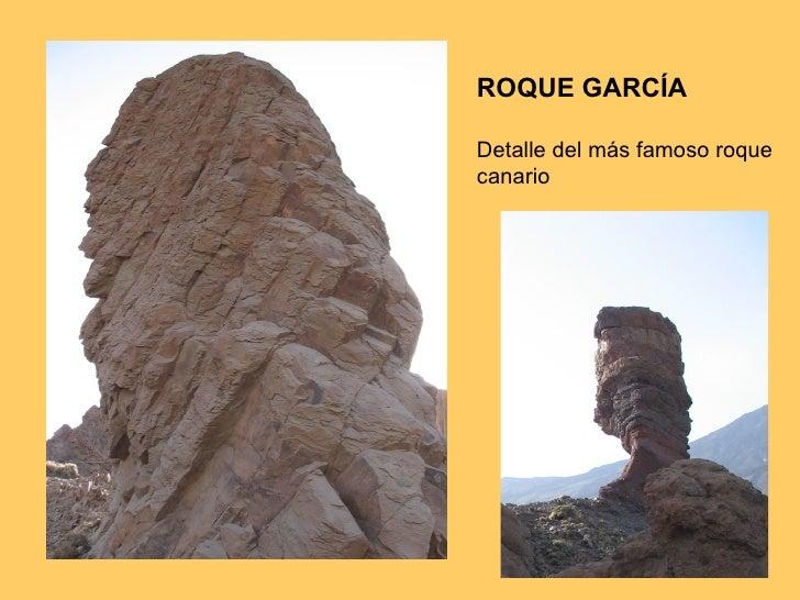 ROQUE GARCÍA Detalle del más famoso roque canario