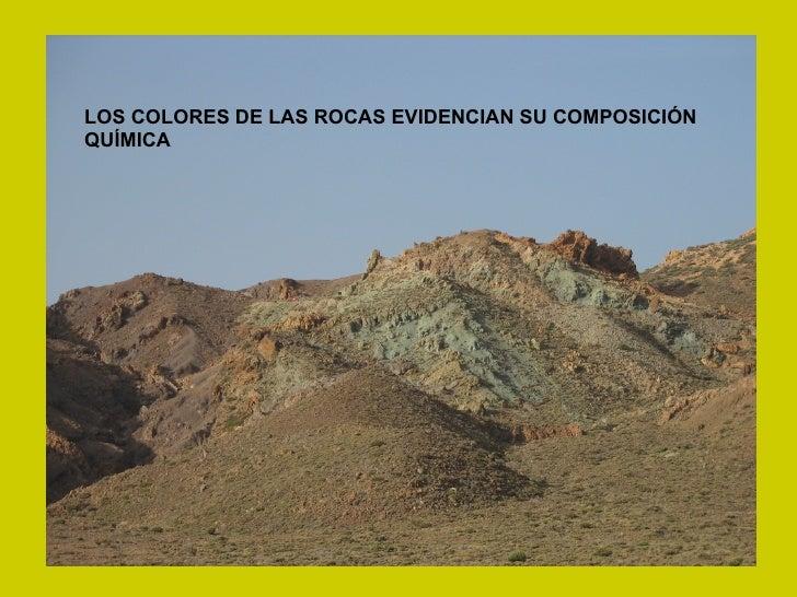 LOS COLORES DE LAS ROCAS EVIDENCIAN SU COMPOSICIÓN QUÍMICA