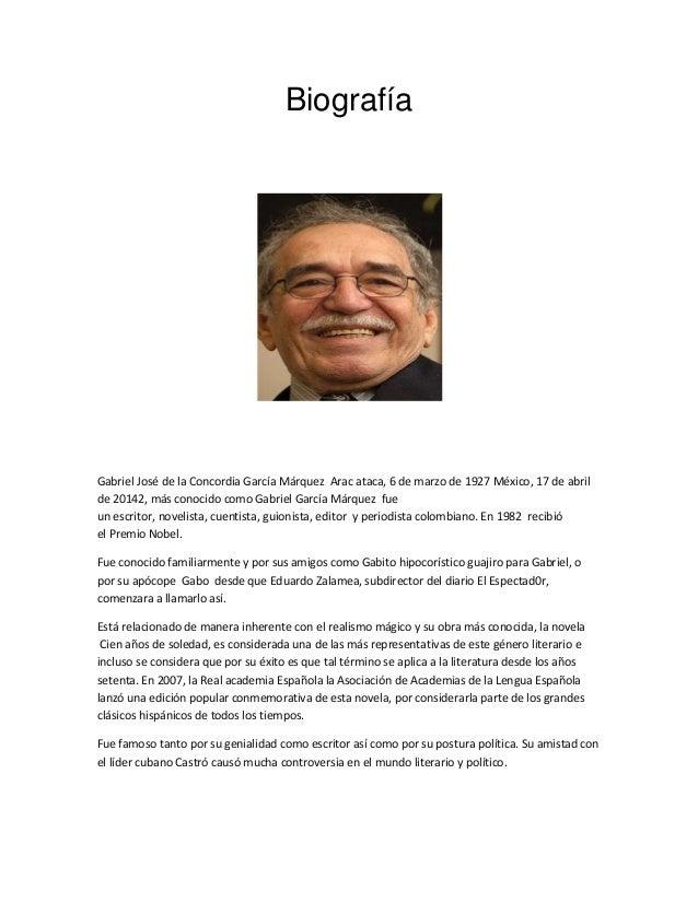 Biografía Gabriel José de la Concordia García Márquez Arac ataca, 6 de marzo de 1927 México, 17 de abril de 20142, más con...
