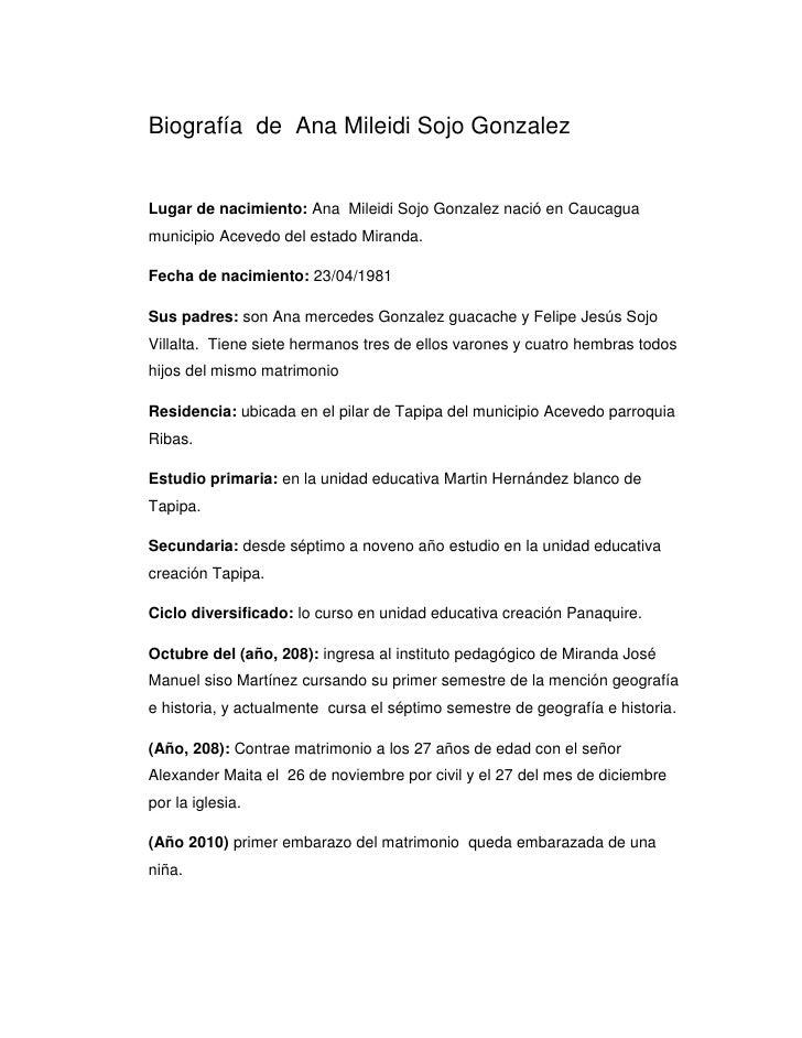 Biografía de Ana Mileidi Sojo GonzalezLugar de nacimiento: Ana Mileidi Sojo Gonzalez nació en Caucaguamunicipio Acevedo de...