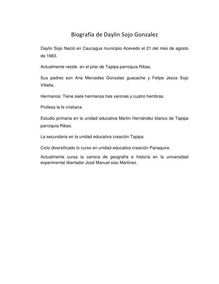 Biografía de Daylin Sojo GonzalezDaylin Sojo Nació en Caucagua municipio Acevedo el 21 del mes de agostode 1983.Actualment...
