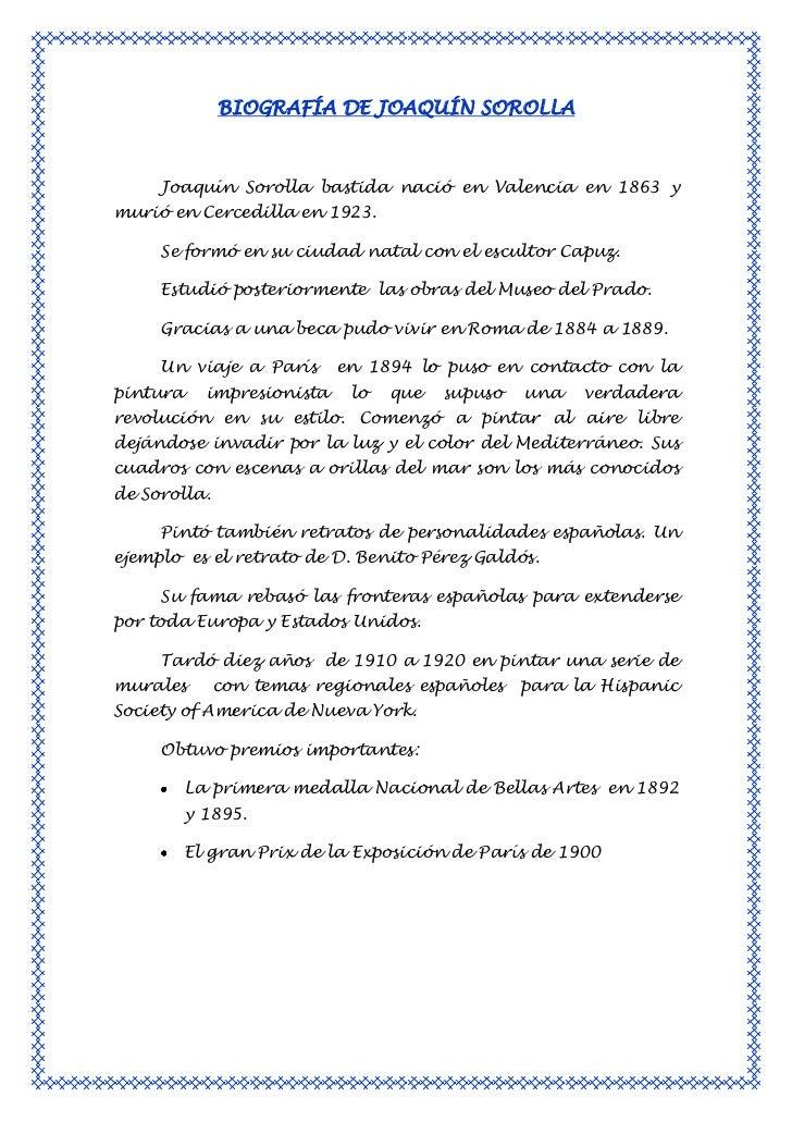 BIOGRAFÍA DE JOAQUÍN SOROLLA     Joaquín Sorolla bastida nació en Valencia en 1863 ymurió en Cercedilla en 1923.     Se fo...