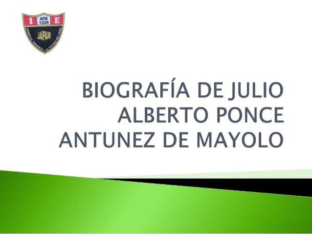 La biografía del Cap. Julo Alberto Ponce  Antunez de Mayolo, que hoy subo a la Web,  fue escrito por Lucila Serpa Meneses ...