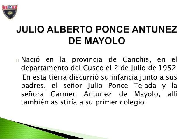 BIOGRAFÍA DE JULIO ALBERTO PONCE ANTUNEZ DE MAYOLO Slide 3
