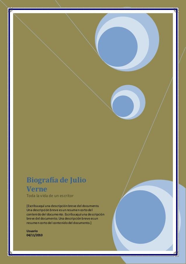 Biografía de Julio Verne Toda la vida de un escritor [Escribaaquí una descripciónbreve del documento. Una descripciónbreve...