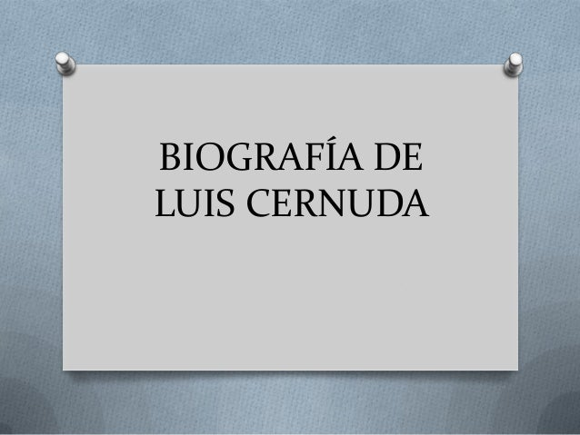 BIOGRAFÍA DELUIS CERNUDA