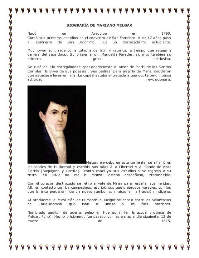 BIOGRAFÍA DE MARIANO MELGAR Nació en Arequipa en 1790. Cursó sus primeros estudios en el convento de San Francisco. A los ...