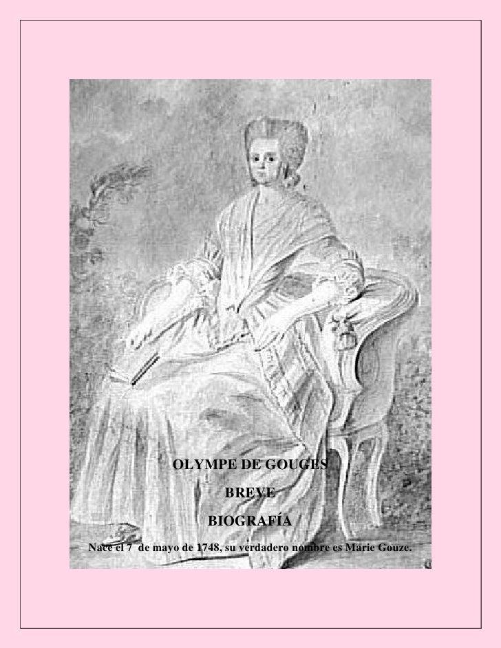OLYMPE DE GOUGES                           BREVE                       BIOGRAFÍA Nace el 7 de mayo de 1748, su verdadero n...