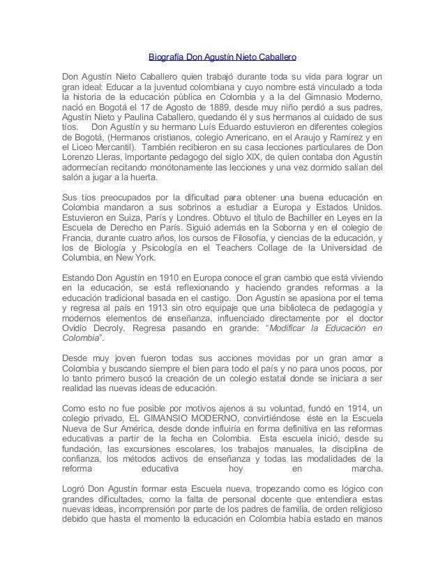 Biografía Don Agustín Nieto CaballeroDon Agustín Nieto Caballero quien trabajó durante toda su vida para lograr ungran ide...