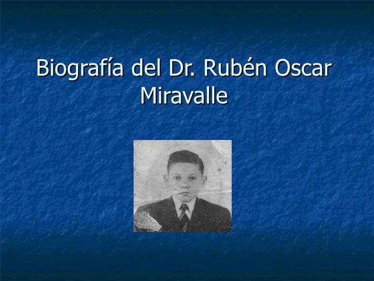 Biografía del Dr. Rubén Oscar Miravalle