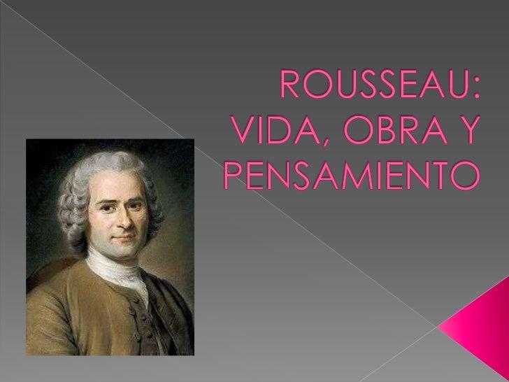 Nació en Ginebra el 28 de Junio de 1712.Familia económicamente modesta y de religiónprotestante y calvinista. Recibió un...