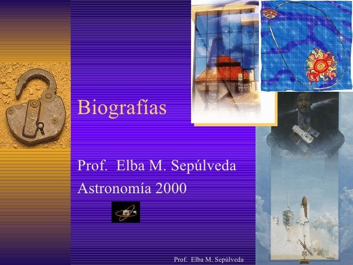 Biografías Prof.  Elba M. Sepúlveda Astronomía 2000