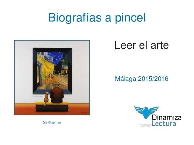 Biografías a pincel Leer el arte Málaga 2015/2016 Cris Chapman