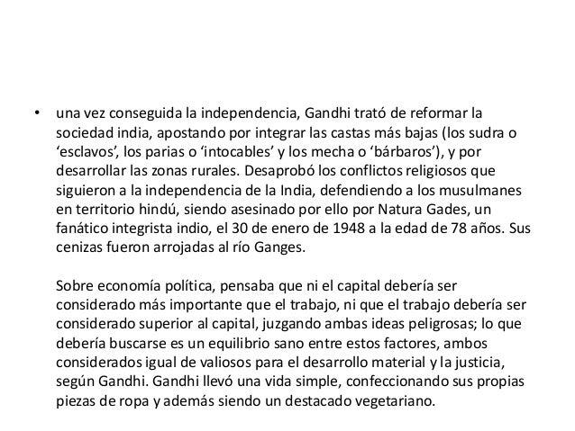 • una vez conseguida la independencia, Gandhi trató de reformar la  sociedad india, apostando por integrar las castas más ...