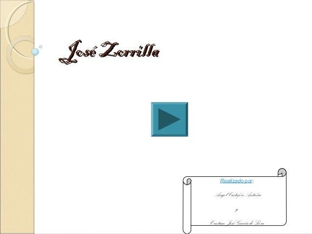 José ZorrillaJosé ZorrillaRealizado por:Angel CastejónAntuñayCristianJosé García de Lera