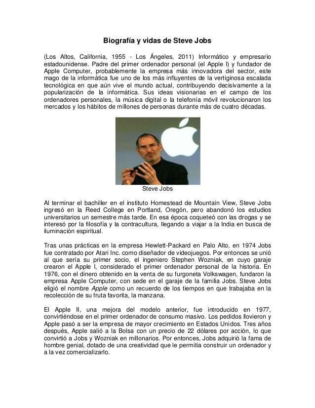 Biografía y vidas de Steve Jobs(Los Altos, California, 1955 - Los Ángeles, 2011) Informático y empresarioestadounidense. P...