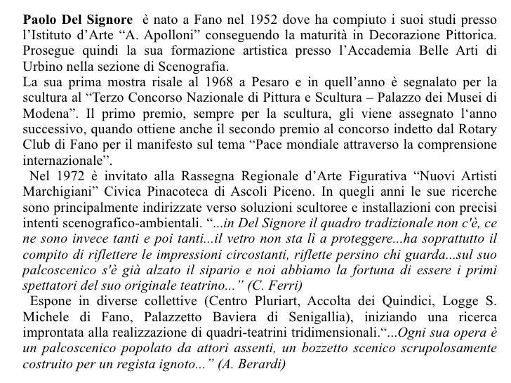 """Paolo Del Signore   è nato a Fano nel 1952 dove ha compiuto i suoi studi presso l'Istituto d'Arte """"A. Apolloni"""" conseguend..."""