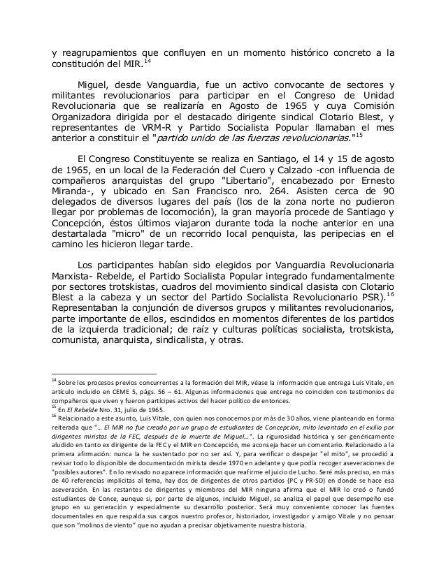 y reagrupamientos que confluyen en un momento histórico concreto a la constitución del MIR.14 Miguel, desde Vanguardia, fu...
