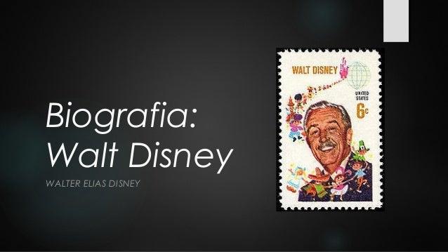 Biografia: Walt Disney WALTER ELIAS DISNEY