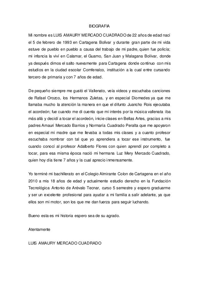 BIOGRAFIA Mi nombre es LUIS AMAURY MERCADO CUADRADO de 22 años de edad nací el 5 de febrero de 1993 en Cartagena Bolívar y...