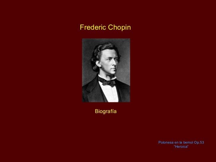 """Frederic Chopin  Polonesa en la bemol Op.53 """" Heroica"""" Biografía"""