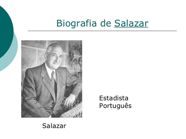 Biografia de  Salazar Salazar Estadista Português