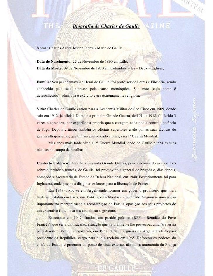 Biografia de Charles de Gaulle    Nome: Charles André Joseph Pierre - Marie de Gaulle ;   Data de Nascimento: 22 de Novemb...